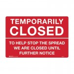 Temporarily Closed Sign - To Help Stop The Spread We Are Closed Until Further Notice