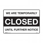 Temporarily Closed Sign - We Are Closed Until Further Notice