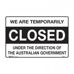 Temporarily Closed Sign - We Are Temporarily Closed Under The Direction Of The Australian Government