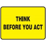 Think Before You Act Sign Self-Adhesive Paper - H35mm x W70mm