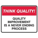 Think Quality! Quality Improvement Is A Never Ending Process Sign