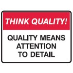 Think Quality! Quality Means Attention To Detail Sign