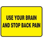 Use Your Brain And Stop Back Pain Sign Self-Adhesive Paper - H35mm x W70mm