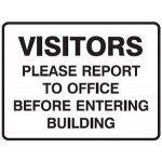 Visitors Please Report To Office Before Entering Building Sign Metal - H450mm x W600mm