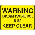 Warning Explosive Powered Tool In Use Sign Metal - H450mm x W750mm