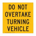 Vehicle Sign - Do Not Overtake Turning Vehicle