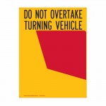 Rear Marker Plate - Do Not Overtake Turning Vehicle