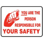 You Are The Person Responsible For Your Safety Sign
